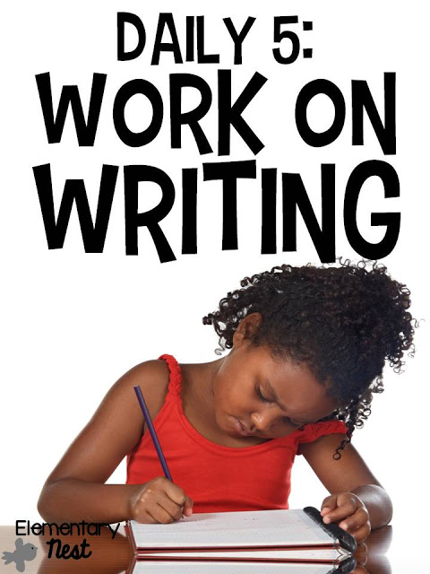 Daily 5- Work on Writing- introducing the first few weeks of school