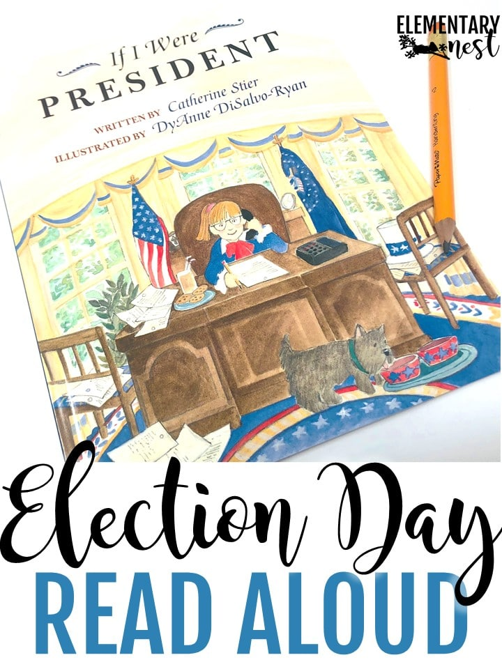 If I Were President - Election Day Read Alouds and stories for elementary teachers- election day activities, election day reading, president activities