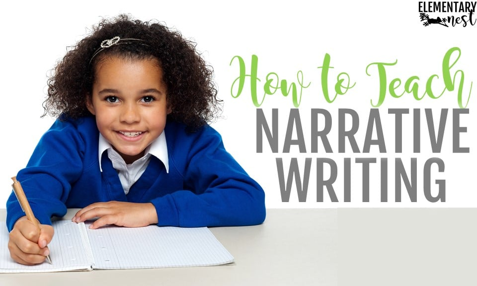 How to teach narrative writing in the classroom, narrative writing teaching tips and activities.