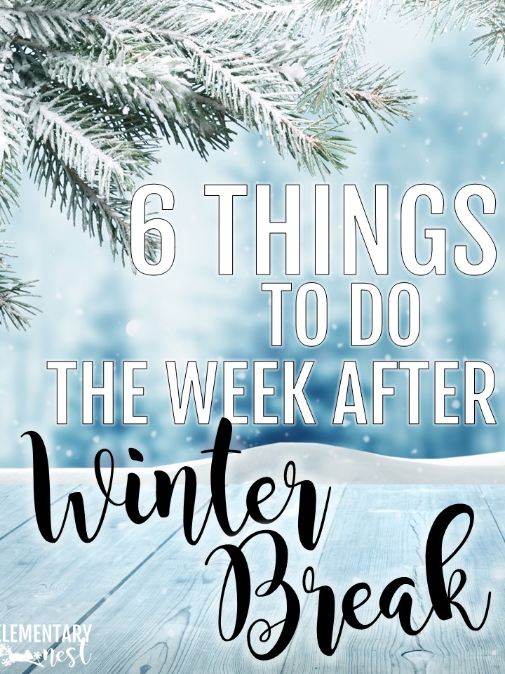 6 things to do the week after winter break.