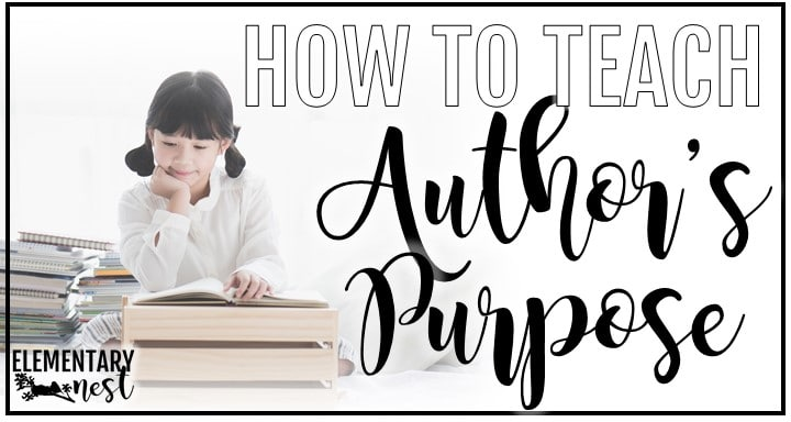 how to teach author's purpose in second grade, finding the author's purpose in a nonfiction text