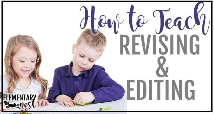 Blog post about how to teach revising and editing.