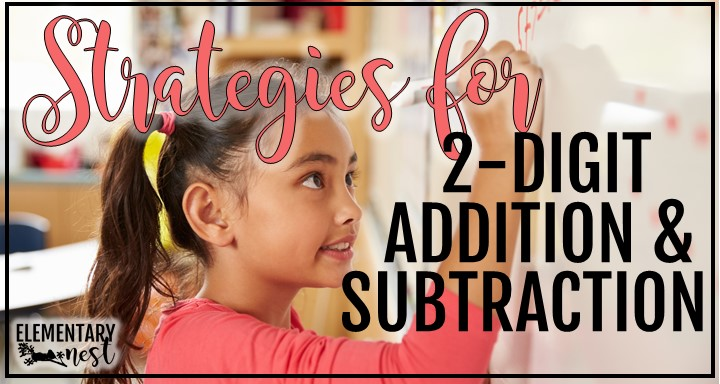 Teaching Strategies For 2-Digit Addition And Subtraction - Elementary Nest