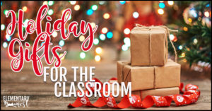 Holiday gifts for the classroom