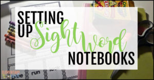 Setting up sight word notebooks