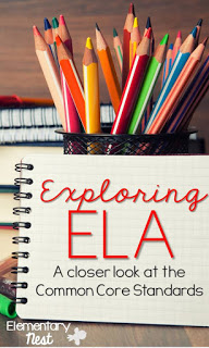 Exploring ELA - a look at the Common Core Standards.