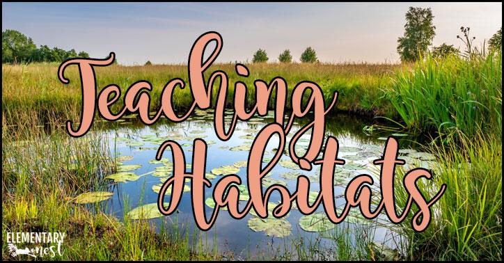 Teaching habitats in the primary classroom.