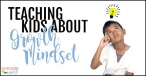 Teaching kids about growth mindset