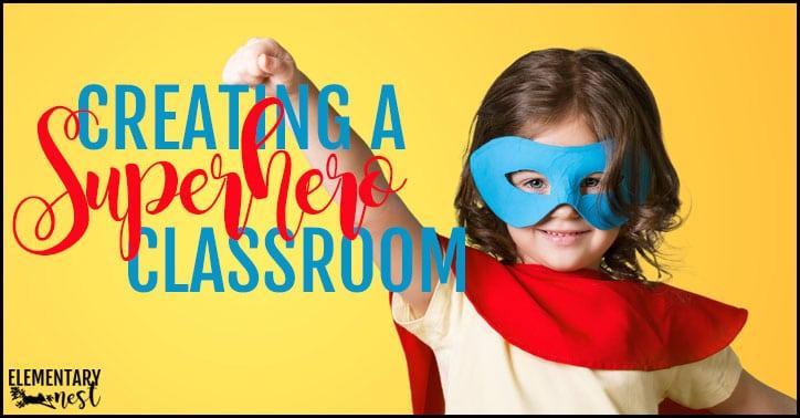 Creating the Perfect Superhero Classroom