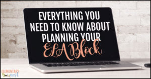 Everything about planning your ELA block