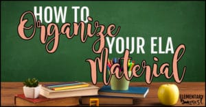 How to organize your ELA material