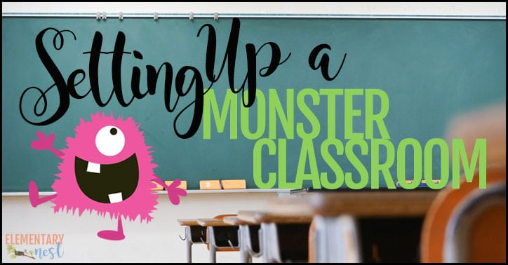 Making A Monster Themed Classroom Elementary Nest