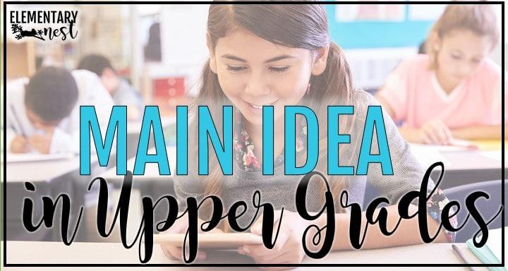 Blog post about teaching main idea in upper grades