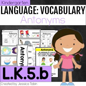 L.K.5.b Antonyms
