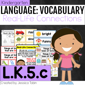 L.K.5.c Real-Life Connections to Words