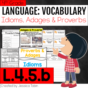 L.4.5.b Adages, Proverbs, and Idioms