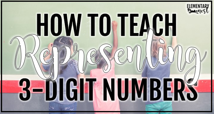 How to Teach Representing 3-Digit Numbers blog post