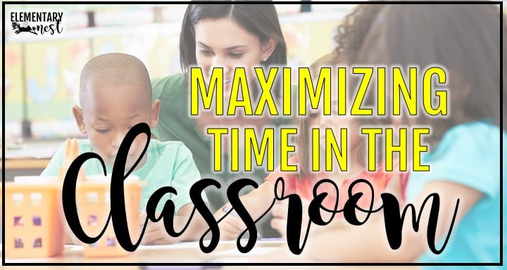Maximizing time in the classroom blog post