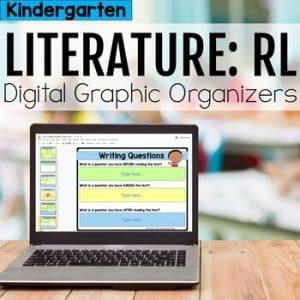 Kindergarten RL Literature Digital Graphic Organizers