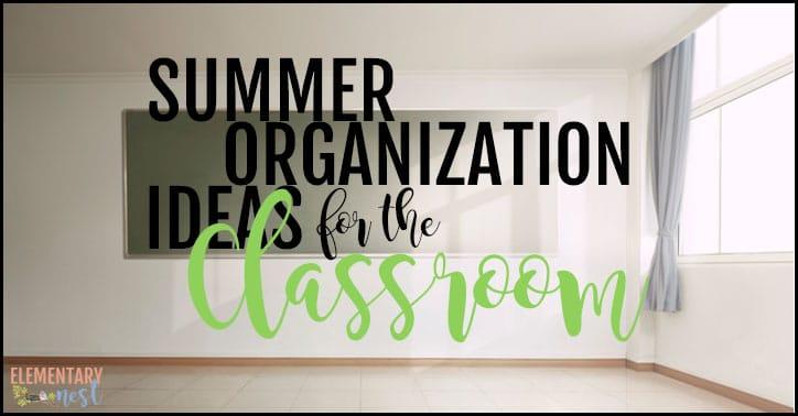 Summer organization ideas for the classroom