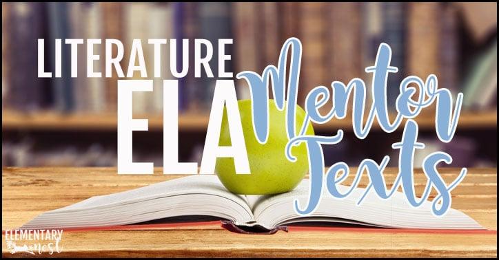 Literature ELA mentor texts