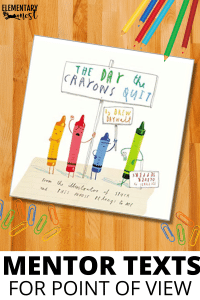 The Day the Crayons Quit, Mentor Text, Read Aloud for teaching Point of View