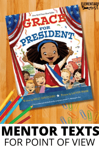 Grace for President, Mentor Text, Read Aloud for Point of View