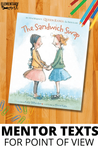 The Sandwich Swap, Mentor Text, Read Aloud for teaching Point of View