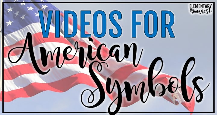 Blog post with video ideas for teaching American Symbols