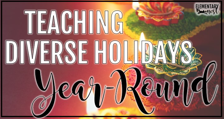 Blog post with activities and resources for teaching diverse holidays