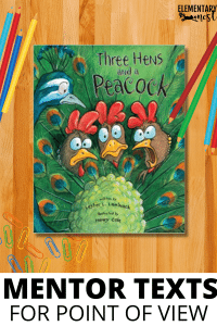 Three Hens and a Peacock, Mentor Text, Read Aloud for Point of View